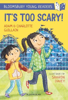 It's Too Scary! A Bloomsbury Young Reader: Turquoise Book Band by Adam Guillain