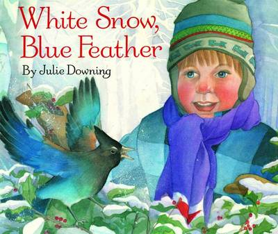 White Snow, Blue Feather by Julie Downing
