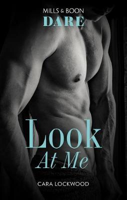 Look At Me by Cara Lockwood