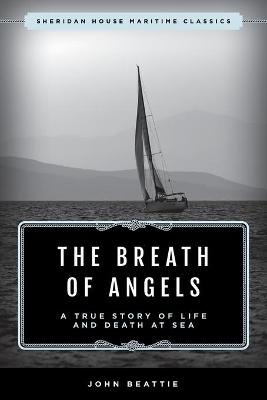 The Breath of Angels: A True Story of Life and Death at Sea book