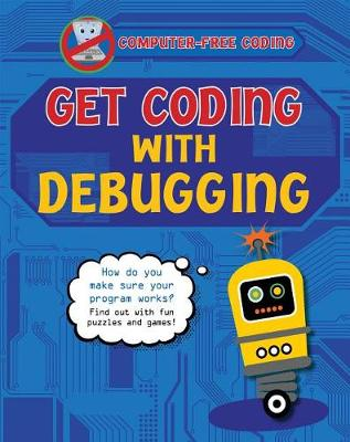 Get Coding with Debugging by Kevin Wood