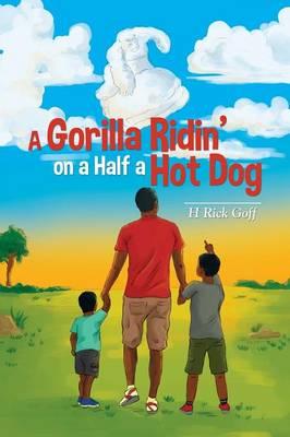 A Gorilla Ridin' on a Half a Hot Dog by H Rick Goff
