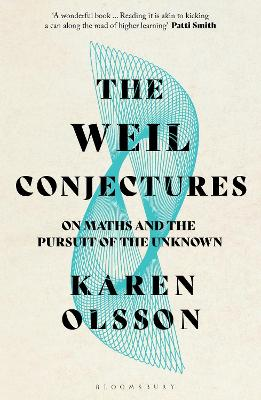 The Weil Conjectures: On Maths and the Pursuit of the Unknown book