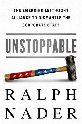 Unstoppable by Ralph Nader
