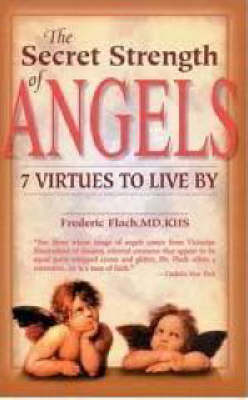 The The Secret Strength of Angels: 7 Virtues to Live by by Frederic F. Flach