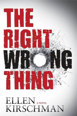 The Right Wrong Thing by Ellen Kirschman