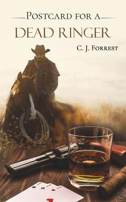 Postcard for a Dead Ringer by C J Forrest