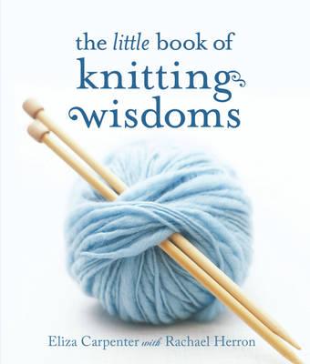 The Little Book of Knitting Wisdoms by Rachael Herron