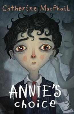 Annie'S Choice by Catherine MacPhail