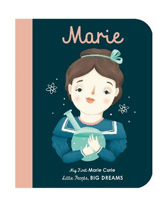 Marie Curie: My First Marie Curie by Isabel Sanchez Vegara