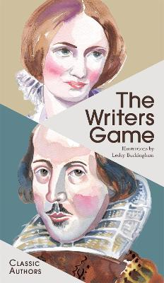 The Writers Game: Classic Authors by Lesley Buckingham