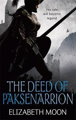 Deed Of Paksenarrion by Elizabeth Moon