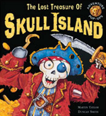The Lost Treasure of Skull Island by Martin Taylor