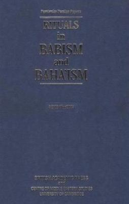 Rituals in Babism and Baha'ism book