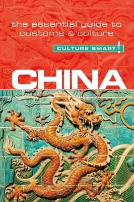China - Culture Smart! The Essential Guide to Customs & Culture by Kathy Flower