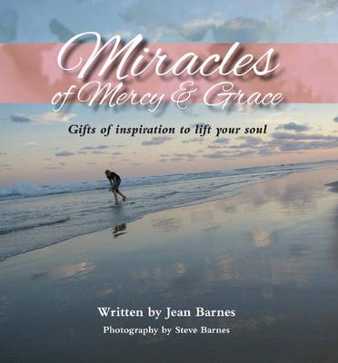 Miracles of Mercy & Grace by Jean Barnes