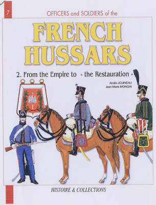 French Hussars French Hussars Volume 2 1804-1816 v. 2 by Andre Jouineau
