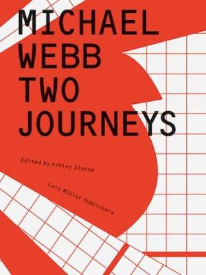 Michael Webb: Two Journeys by Ashley Simone