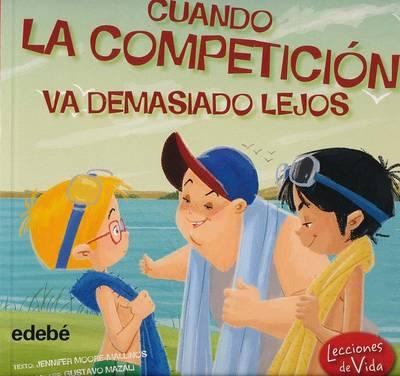 Cuando La Competicion Va Demasiado Lejos by Jennifer Moore-Mallinos