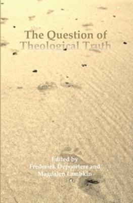 Question of Theological Truth by Frederiek Depoortere