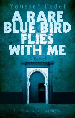 A Rare Blue Bird Flies with Me by Youssef Fadel