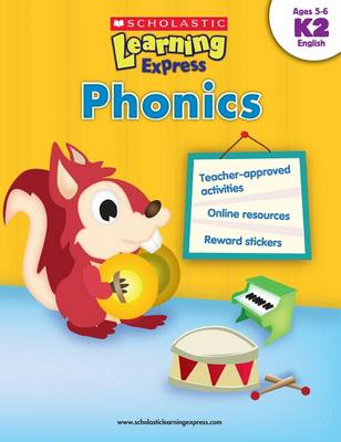 Learning Express: Phonics Level K2 by Inc Scholastic