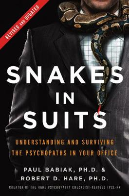 Snakes in Suits, Revised Edition by Paul Babiak