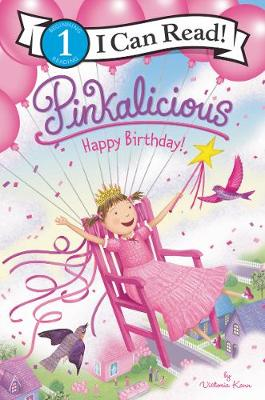 Pinkalicious: Happy Birthday! by Victoria Kann