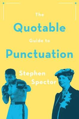 Quotable Guide to Punctuation by Stephen Spector
