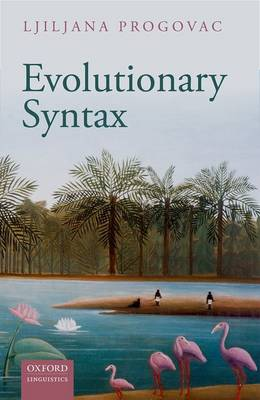 Evolutionary Syntax by Ljiljana Progovac