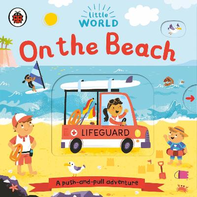 Little World: On the Beach: A push-and-pull adventure book