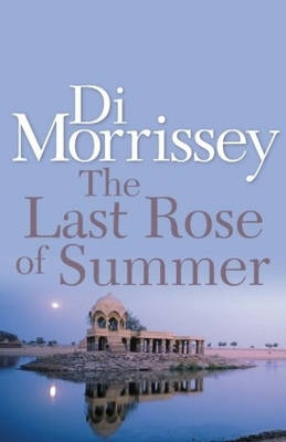 Last Rose of Summer by Di Morrissey