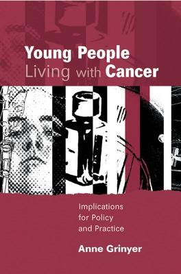 Young People Living With Cancer by Anne Grinyer