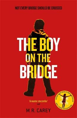 Boy on the Bridge by M. R. Carey