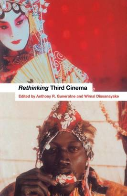 Rethinking Third Cinema by Wimal Dissanayake
