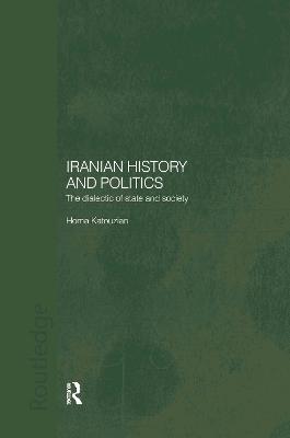 Iranian History and Politics by Homa Katouzian