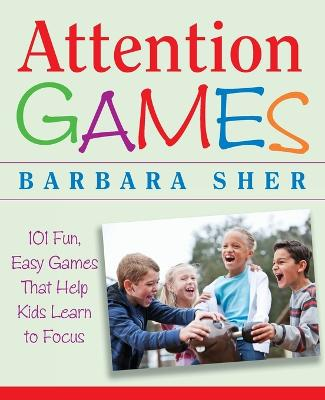 Attention Games by Barbara Sher