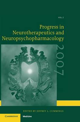 Progress in Neurotherapeutics and Neuropsychopharmacology: Volume 2, 2007 by Jeffrey L. Cummings
