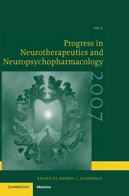 Progress in Neurotherapeutics and Neuropsychopharmacology: Volume 2, 2007 by Jeffrey L. Cummings
