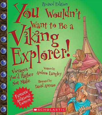 You Wouldn't Want to Be a Viking Explorer! (Revised Edition) by Andrew Langley