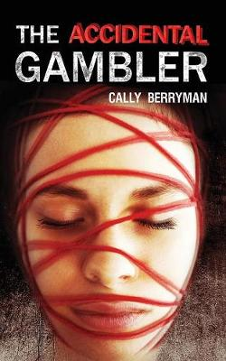 The Accidental Gambler by Cally Berryman