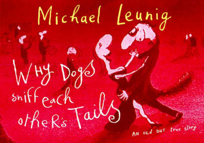 Why Dogs Sniff Each Other's Tails by Michael Leunig