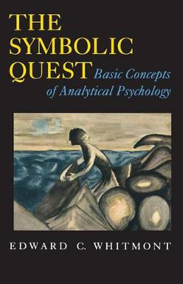 The Symbolic Quest by Edward C. Whitmont