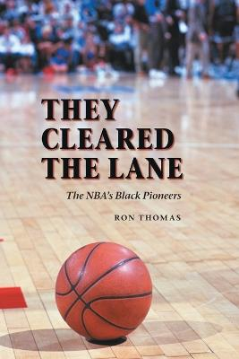 They Cleared the Lane by Ron Thomas