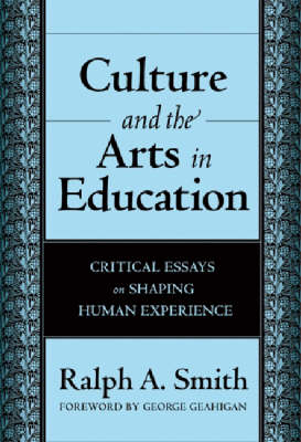 Culture and the Arts in Education by Ralph Alexander