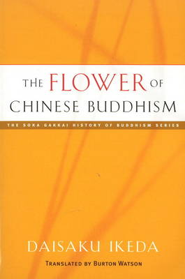The Flower of Chinese Buddhism by Daisaku Ikeda