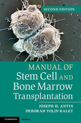 Manual of Stem Cell and Bone Marrow Transplantation by Joseph H. Antin