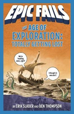 The Age of Exploration: Totally Getting Lost (Epic Fails #4) book