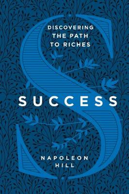 Success: Discovering the Path to Riches by Napoleon Hill