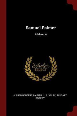 Samuel Palmer by Alfred Herbert Palmer